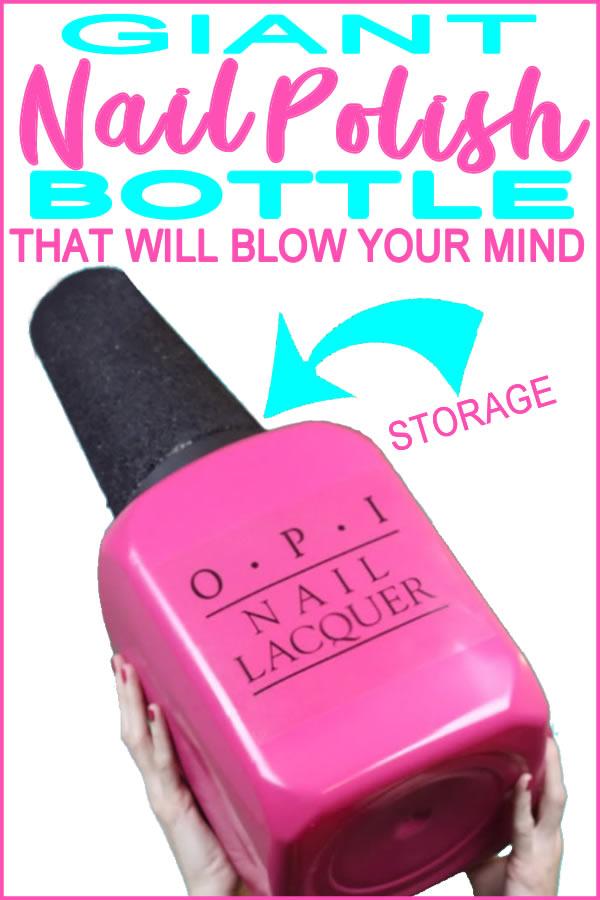 Storage & Organization Ideas _DIY Giant Nail Polish Bottle Craft_Makeup - School Supplies - Bedroom - Bathroom