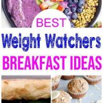 Weight Watchers Breakfast- BEST WW Breakfast Recipes – Easy Weight Watchers Diet Ideas