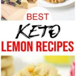 7 Keto Lemon Recipes - BEST Low Carb Lemon Ideas – Easy Ketogenic Diet Ideas