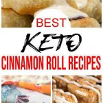 9 Keto Cinnamon Roll Recipes – BEST Low Carb Keto Cinnamon Roll Ideas – Easy Ketogenic Diet Ideas - Breakfast - Desserts - Snacks