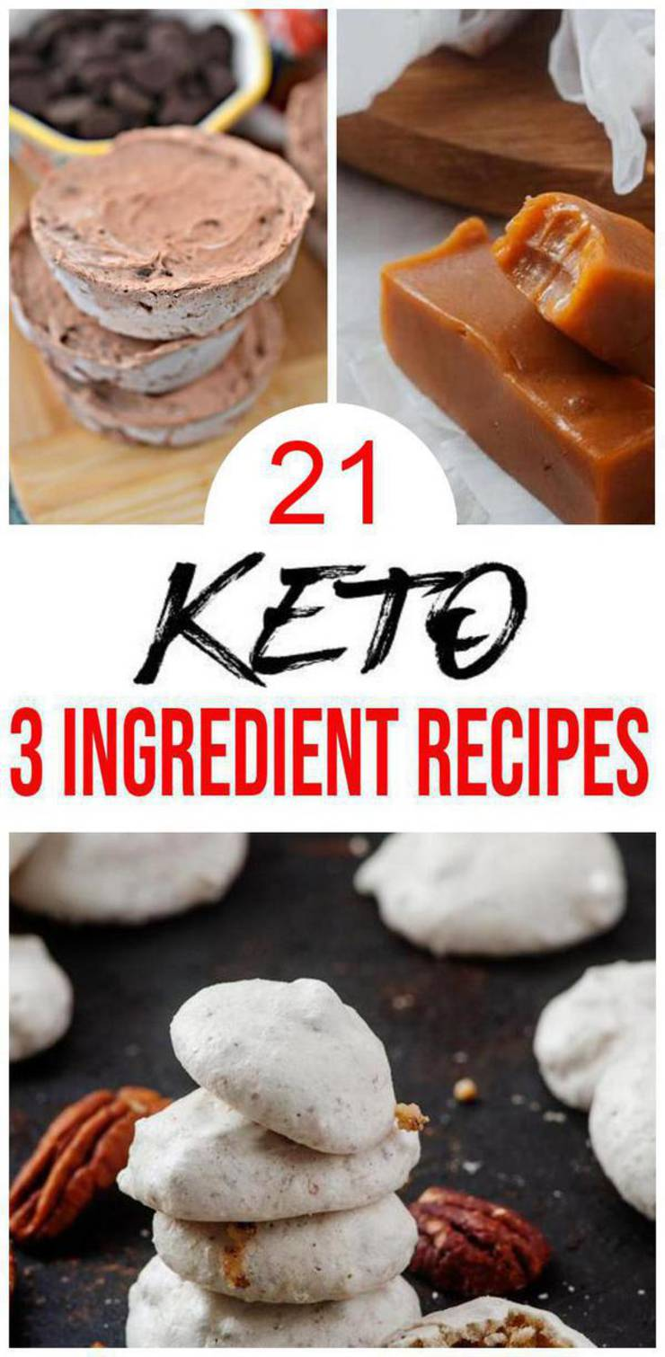 21 Keto 3 Ingredient Recipes – BEST Low Carb 3 Ingredient Ideas – Easy Ketogenic Diet Ideas - Desserts - Snacks - Dinner - Lunch