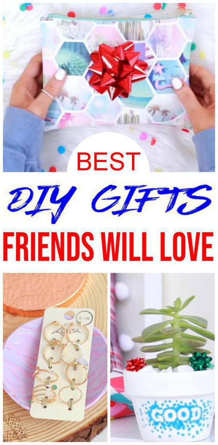 Easy Diy Gifts For Friends Best Cheap Gift Ideas To Make For Birthdays Christmas Gifts Creative Unique Cute Presents Last Minute Handmade Ideas Bffs Teens