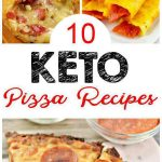 10 Keto Pizza Ideas – EASY Low Carb Pizza Recipes – Ketogenic Diet Ideas For Beginners – Dough - Bites - Fathead - Appetizers – Lunch – Dinner