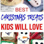 15+ Best Holiday Treats for Kids - Easy Christmas Treats to Make with Kids